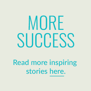 More Success - Read more inspiring stories here